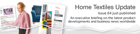 Home Textiles Update - Issue 63 just published - An executive briefing on the latest product developments and business news worldwide