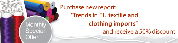 Offer: Buy new report 'Trends in EU textile and clothing imports' and receive a 50% discount!