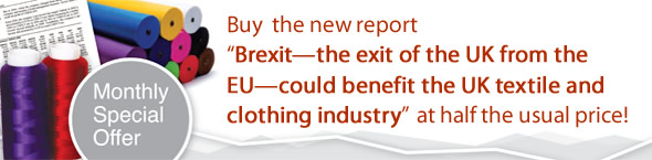 Offer: Buy new report 'Brexit—the exit of the UK from the EU—could benefit the UK textile and clothing industry' and receive a 50% discount!